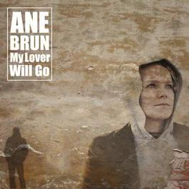 My Lover Will Go 2011 Ane Brun