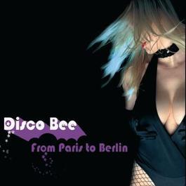From Paris To Berlin 2005 Disco Bee