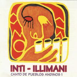 Canto De Pueblos Andinos 1 2007 Inti Illimani