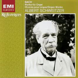 Bach: Organ Works 2005 Doctor Albert Schweitzer