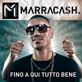 Fino A Qui Tutto Bene 2010 Marracash
