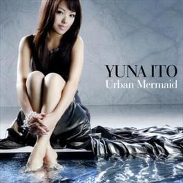 Urban Mermaid 2007 伊藤由奈