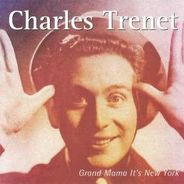 Grand Mama It's New York 2011 Charles Trenet