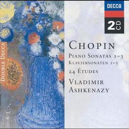 Chopin: Piano Sonatas Nos. 1 - 3; 24 Etudes; Fantaisie in F minor 2000 Vladimir Ashkenazy