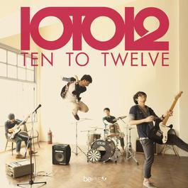 Ten To Twelve 2012 Ten To Twelve