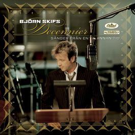 Decennier -Sånger från en annan tid 2005 Björn Skifs