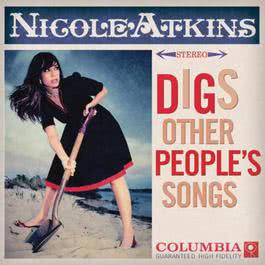 Digs Other People's Songs 2010 Nicole Atkins