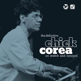 The Definitive Chick Corea on Stretch and Concord 2011 Chick Corea