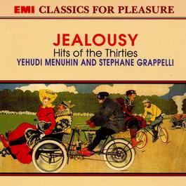 Jealousy - Hits Of The Thirties 2003 Yehudi Menuhin