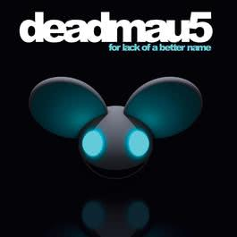 For Lack Of A Better Name 2009 Deadmau5