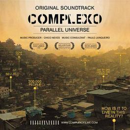 "Banda Sonora - ""Complexo - Universo Paralelo"" 2011 Chico Neves"