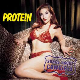 Songs About Cowgirls 1999 Protein