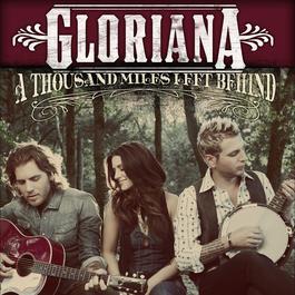A Thousand Miles Left Behind 2012 Gloriana