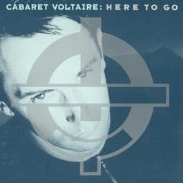 Here To Go 2009 Cabaret Voltaire