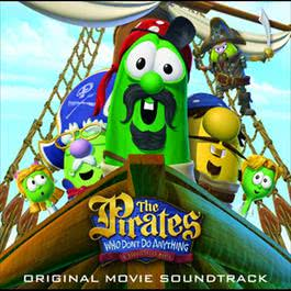The Pirates Who Don't Do Anything - A Veggietales Movie Soundtrack 2009 蔬菜宝贝历险记