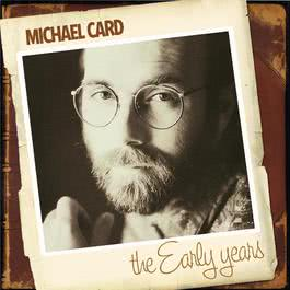 The Early Years 1996 Michael Card