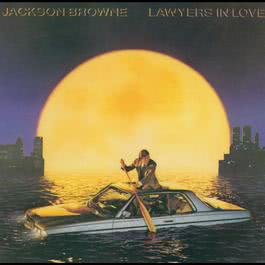 Lawyers In Love 1983 Jackson Browne