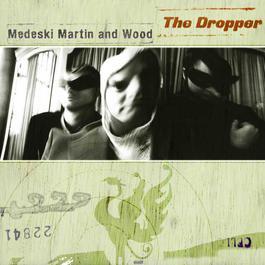 The Dropper (Digital Download) 2000 Medeski Martin & Wood