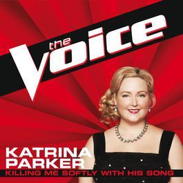 Killing Me Softly With His Song 2012 Katrina Parker
