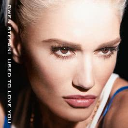 Used To Love You 2015 Gwen Stefani