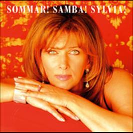 Sylvia Vrethammar / Sommar! Samba! Sylvia! 2005 Sylvia Vrethammar