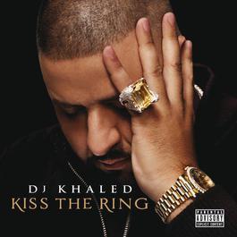 Kiss The Ring 2012 DJ Khaled