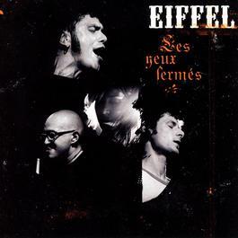 Les yeux fermés [Live] 2007 Eiffel