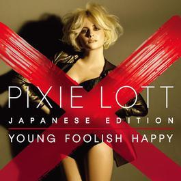 Young Foolish Happy 2012 Pixie Lott