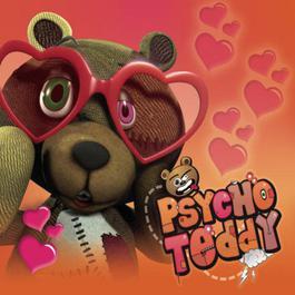 Psycho Teddy 2008 Psycho Teddy