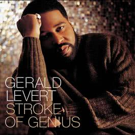 Stroke OF Genius (Album Version) 2003 Gerald Levert