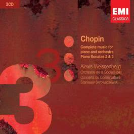 Chopin: Complete music for piano & orchestra and Pianos Sonatas 2 & 3 2007 Alexis Weissenberg