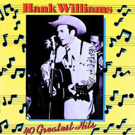 40 Greatest Hits 1978 Hank Williams