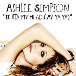 Outta My Head (Ay Ya Ya) 2008 Ashlee Simpson