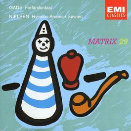 Gade: Forårsfantasi / Nielsen: Hymnus Amoris Op.12 & Søvnen Op. 18 2006 Danish Radio Symphony Orchestra