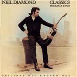Neil Diamond Classics - The Early Years 1986 Neil Diamond