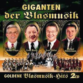 Giganten Der Blasmusik - Goldene Blasmusik-Hits 2005 Various Artists