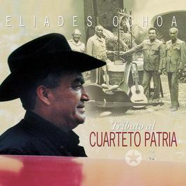 Tributo Al Cuarteto Patria 2000 Eliades Ochoa Y El Cuarteto Patria