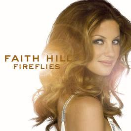 Fireflies (U.S. Release) 2005 Faith Hill