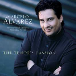 The Tenor's Passion 2004 Marcelo Alvarez