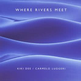 Where Rivers Meet 2008 Kiki Dee