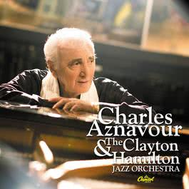 Charles Aznavour And The Clayton-Hamilton Jazz Orchestra 2009 Charles Aznavour