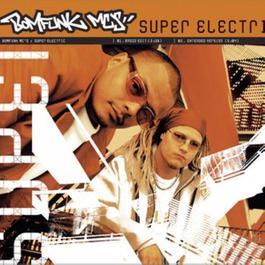 Super Electric 2010 Bomfunk MC's