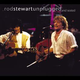 Unplugged....And Seated 2013 Rod Stewart
