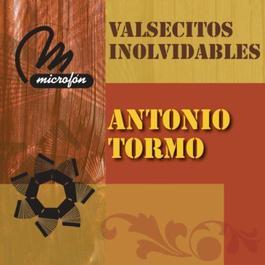 Valsecitos Inolvidables 2011 Antonio Tormo