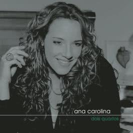 Dois Quartos 2006 Ana Carolina