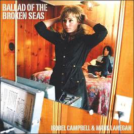 Ballad of the Broken Seas 2009 Isobel Campbell