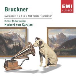 Bruckner: Symphony No. 4 2004 Herbert Von Karajan; Berliner Philharmoniker