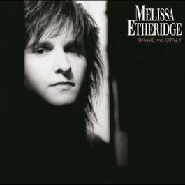 Brave And Crazy 1990 Melissa Etheridge