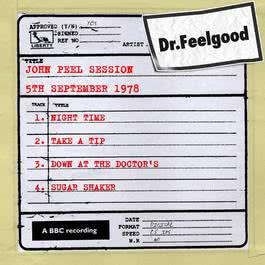 Dr Feelgood - John Peel Session (5th September 1978) 2011 Dr. Feelgood
