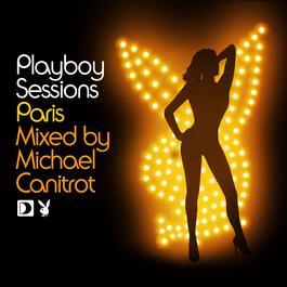 อัลบั้ม Playboy Sessions: Paris mixed by Michael Canitrot
